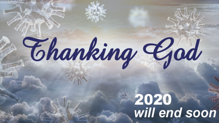 Thanking God 2020 will end soon, looking forward to a better New Year!